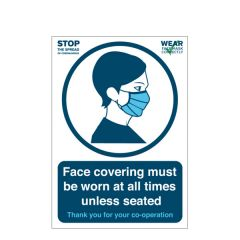 'Face covering must be worn at all times unless seated' A4 Waterproof Plastic Poster 210x297mm