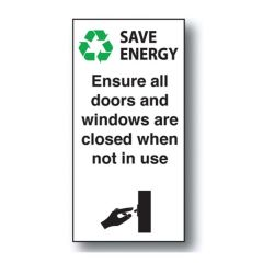 Ensure all doors and windows are closed when not in use Self Adhesive Vinyl Sign
